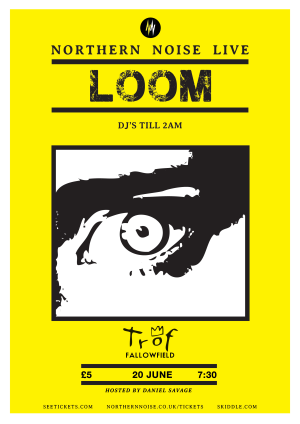Northern Noise Live Poster Feat. Loom